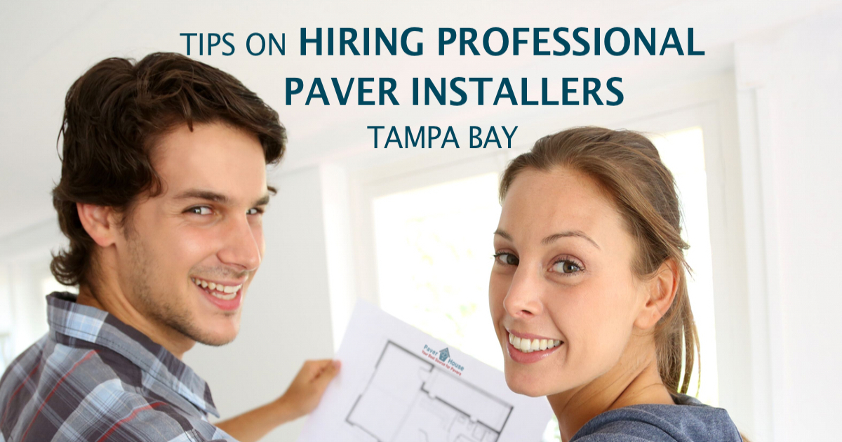 Tips on Hiring Paver Installers in Tampa Bay